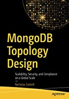 MongoDB Topology Design: Scalability, Security, and Compliance on a Global Scale