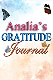 Analia's Gratitude Journal: 90 Days Gratitude Journal with Prompts for Analia | A Guide To Cultivate An Attitude Of...