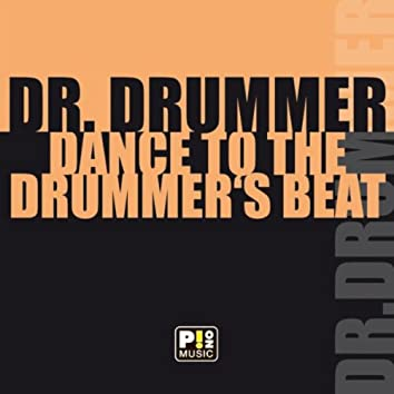 Dance To The Drummer's Beat