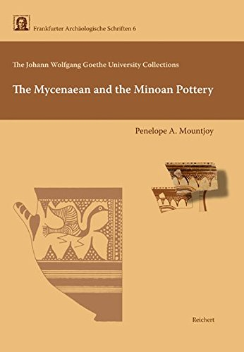 The Johann Wolfgang Goethe University Collections: The Mycenaean and the Minoan Pottery (FRANKFURTER ARCHAOLOGISCHE SCHRIFTEN)