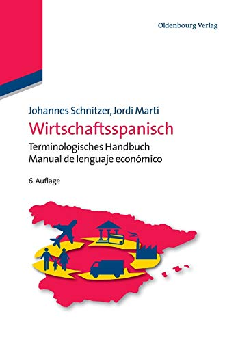 Wirtschaftsspanisch: Terminologisches Handbuch - Manual de lenguaje económico (Lehr- und Handbücher zu Sprachen und Kulturen)