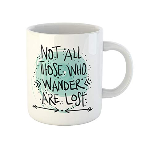 Awowee Coffee Mug Slogan Not All Those Who Wander Are Lost Travel 11 Oz Ceramic Tea Cup Mugs Best Gift Or Souvenir For Family Friends Coworkers