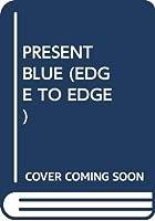 PRESENT BLUE (EDGE TO EDGE)