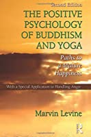 The Positive Psychology of Buddhism and Yoga, 2nd Edition