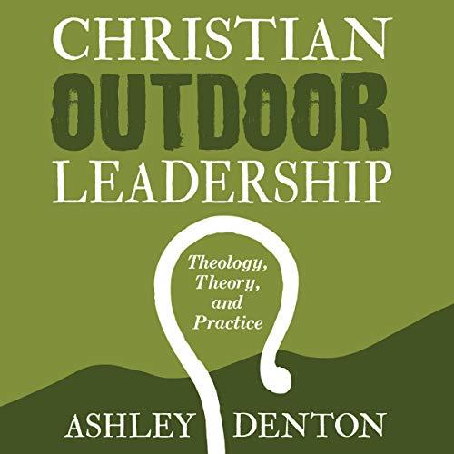 Christian Outdoor Leadership audiobook cover art