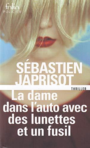 La dame dans l'auto avec des lunettes et un fusil (French Edition)