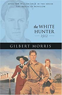 The White Hunter: 1912 (The House of Winslow #22)