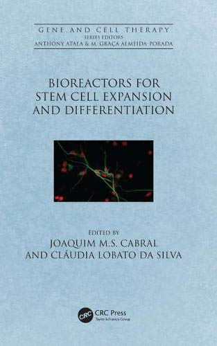Bioreactors for Stem Cell Expansion and Differentiation (Gene and Cell Therapy)