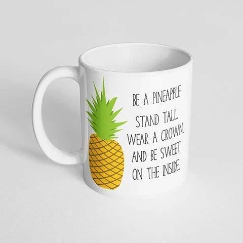 N\A Sii Un Ananas Alto, Indossa Una Corona e Sii Dolce all'Interno della Tazza