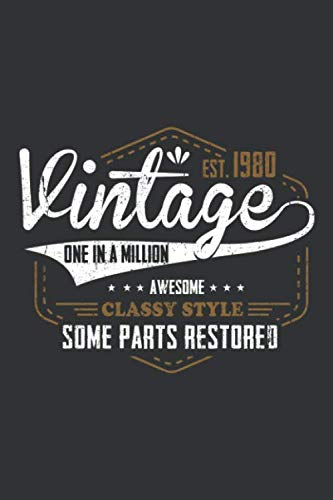 Vintage est. 1980 One in a Million Awesome Classy Style Some Parts Restored: 40th birthday notebook | Birthday gift for 40 year olds Gift for 40th birthday