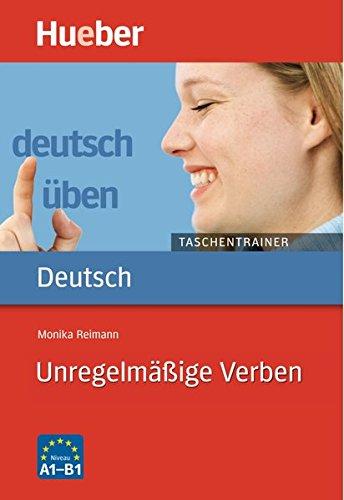 Unregelmäßige Verben A1 bis B1: Buch (deutsch üben Taschentrainer)