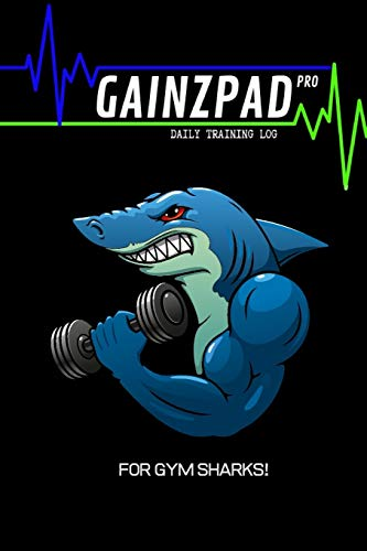 GAINZPAD Pro   For Gym Sharks!   Daily Training Log   120 Pages 6x9
