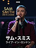 サム・スミス ライブ・イン・ロンドン(字幕版)