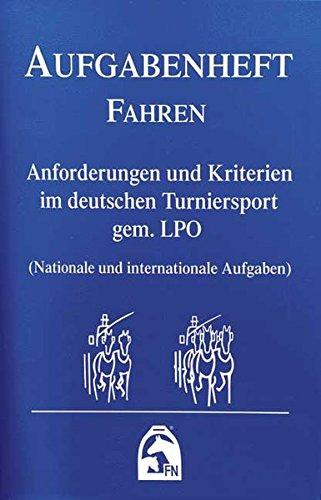 Aufgabenheft - Fahren 2012: Anforderungen und Kriterien im Deutschen Turniersport gem. LPO (Nationale und internationale Aufgaben)