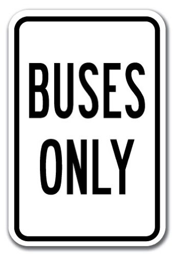 """Buses Only Sign 12"""" X 18"""" Heavy Gauge Aluminum Signs"""