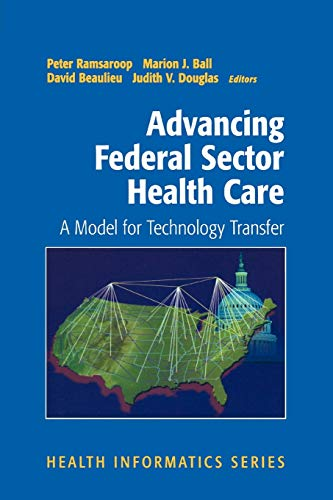 Advancing Federal Sector Health Care: A Model for Technology Transfer (Health Informatics)の詳細を見る