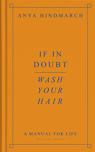 If In Doubt, Wash Your Hair: A Manual for Life (English Edition)
