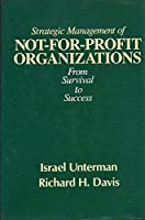 Strategic Management of Not-For-Profit Organizations: From Survival to Success 0030687764 Book Cover