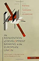 The Reinvention of Development Banking in the European Union: Industrial Policy in the Single Market and the Emergence of a Field