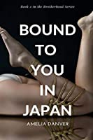 Bound to You in Japan (The Brotherhood #2)