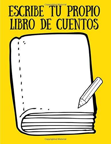"""Escribe Tu Propio Libro de Cuentos: Para Niños, Dibujar y Escribir, 22cm x 28cm (8.5"""" x 11""""), Cuenta Tu Historia"""