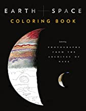 Earth and Space Coloring Book: Featuring Photographs from the Archives of NASA (Adult Coloring Books, Space Coloring Books, NASA Gifts, Space Gifts for Men)