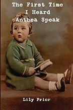The First Time I Heard Anthea Speak