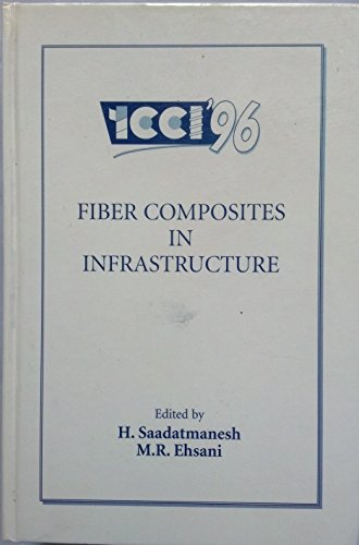 Fiber Composites in Infrastructure (First International Conference on Composites in Infrastructure ICCI '96)