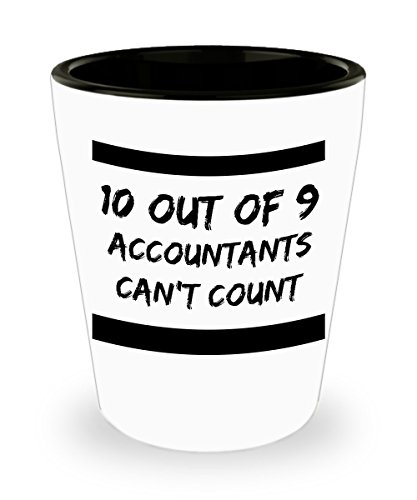 10 Out Of 9 Accountants Can't Count Shot Glass - Funny Accountant Ceramic Shot Glass