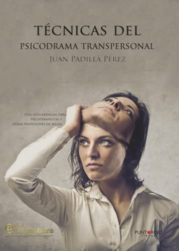 Técnicas del psicodrama transpersonal (Spanish Edition)