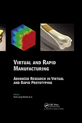 Virtual and Rapid Manufacturing: Advanced Research in Virtual and Rapid Prototyping (Balkema-proceedings and Monographs in Engineering, Water and Earht Sciences) (English Edition)