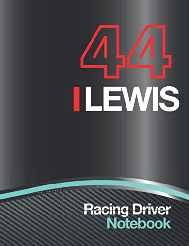 """44 Lewis Racing Driver Notebook: Silver Race Car Livery Cover Design and 2020 World Champion Race Number, 7.5"""" x 9.6"""" Size 110 College Ruled page (55 ... Car Maintenance Schedule log, Birthday Gift"""