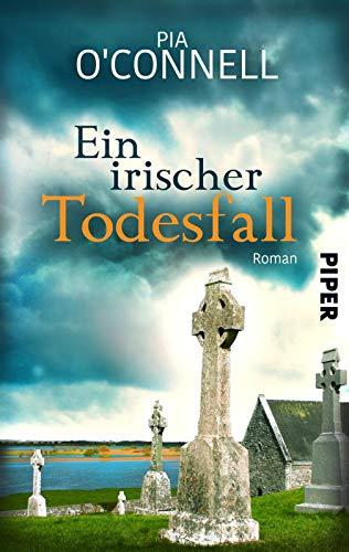 Ein irischer Todesfall: Roman (Elli O´Shea ermittelt, Band 1)