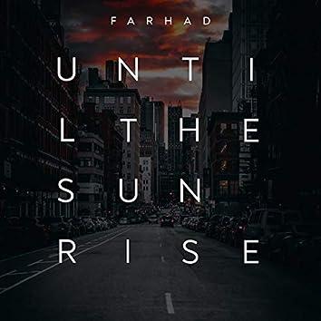 Until the Sun Rise