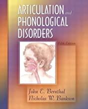 Articulation and Phonological Disorders by John E. Bernthal (2003-08-11)