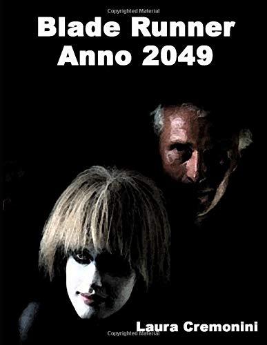 Blade Runner - Anno 2049: I Replicanti
