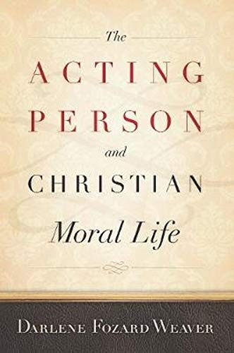 The Acting Person and Christian Moral Life (Moral...
