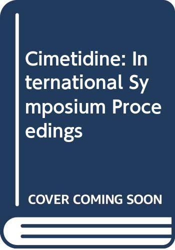 Cimetidine: International Symposium Proceedings