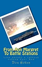 [(From Ann Margret to Battle Stations : Life Aboard a Carrier During Viet Nam)] [By (author) MR Don Horne] published on (December, 2010)