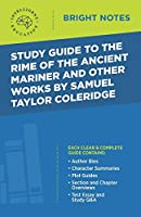 Study Guide to The Rime of the Ancient Mariner and Other Works by Samuel Taylor Coleridge (Bright Notes)