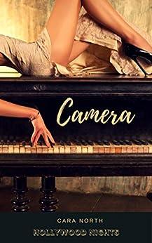 Camera (Hollywood Nights Book 5) by [Cara North]