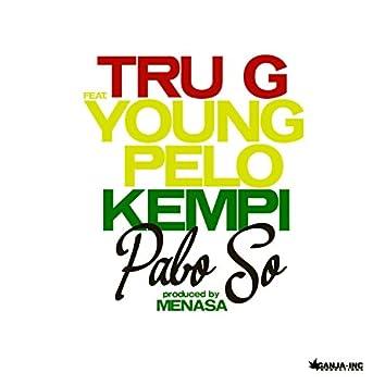 Pabo So (feat. Young Pelo & Kempi)