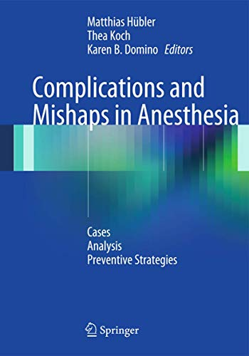 Complications and Mishaps in Anesthesia: Cases – Analysis – Preventive Strategies