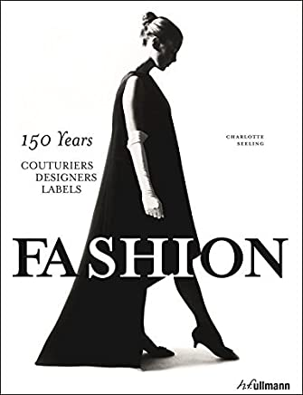 Fashion: 150 Years Couturiers, Designers, Labels by Charlotte Seeling(2014-09-01)