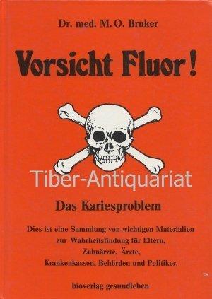 Vorsicht Fluor - Das Kariesproblem