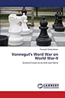 Vonnegut's Word War on World War-II