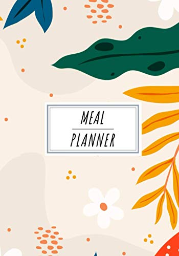 Meal Planner: Weekly Menu Journal to Keep Track and Reviews Your Meals | Record Menu at Breakfast, Lunch and Dinner, Grocery List, Snacks and More On ... Sheets | Self Help Home Practice Workbook.