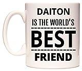 DAITON Is The World's BEST Friend Taza por WeDoMugs®