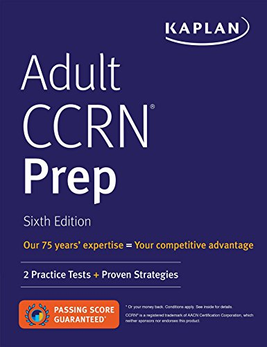 Adult CCRN Prep: 2 Practice Tests + Proven Strategies (Kaplan Test Prep)