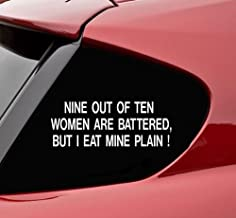 Slap-Art 9 Out of 10 Women are Battered, but I eat My Plain! Funny Vinyl Decal Bumper Sticker